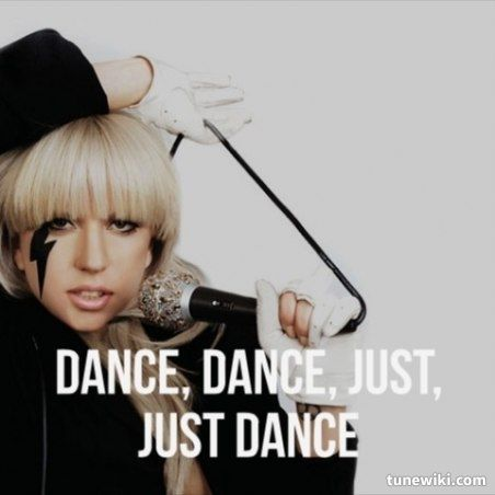 Lady Gaga- Just Dance #LadyGaga #song #lyrics Day 4: song that makes you wanna dance
