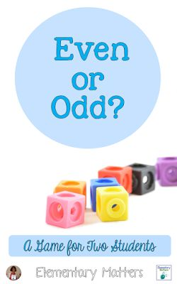 Even or Odd: A Game for two students.  This game requires nothing but fingers, but it's a great way to practice even and odd numbers.
