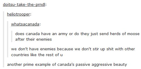When Tumblr highlighted Canada's passive aggression. | 23 Hilarious Tumblr Posts That Show Just How Strange Canada Truly Is