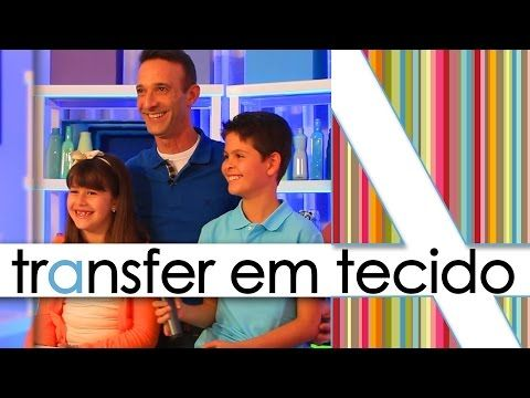 """""""TRANSFER EM TECIDO"""" - YouTube"""