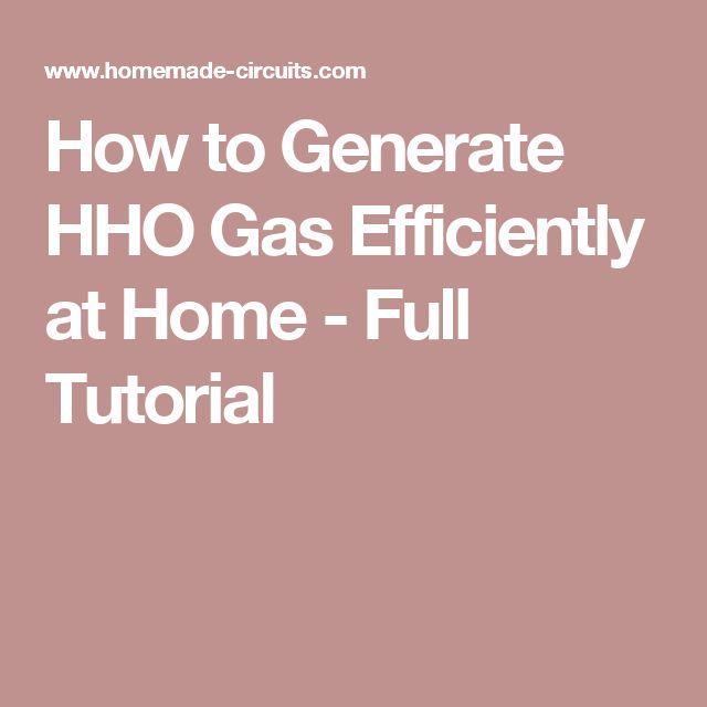 How to Generate HHO Gas Efficiently at Home - Full Tutorial