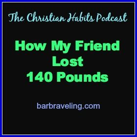 03: How My Friend Lost 140 Pounds | Barb Raveling