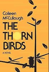 One of my favorite books!!!Worth Reading, Minis Series, The Thorne Birds, Book Worth, Movie, Colleen Mccullough, Favorite Book, Novels, High Schools