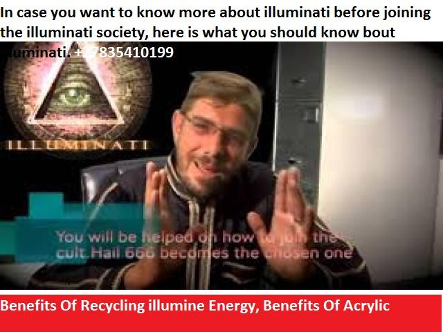 """Join illuminati club today 0835410199 Be part of a """"global elite"""" society that is in control of the world.The Illuminati is a secret society that began under the direction of Jesuit priests. Later, a council of five men, one for each of the points on the pentagram, formed what was called """"The Ancient and Illuminated Seers of Bavaria."""" They were high order Luciferian Freemasons, thoroughly immersed in mysticism and Eastern mental disciplines, seeking to develop the super powers of the mind…"""