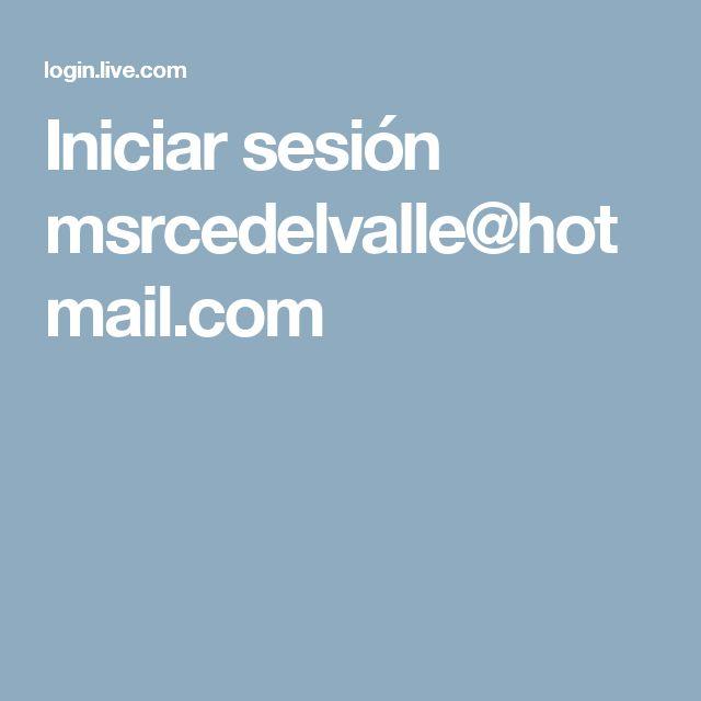 Iniciar sesión msrcedelvalle@hotmail.com