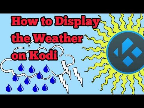 How to display the weather on KODI top left corner - YouTube
