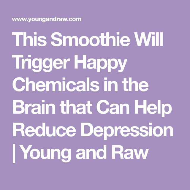 This Smoothie Will Trigger Happy Chemicals in the Brain that Can Help Reduce Depression   Young and Raw