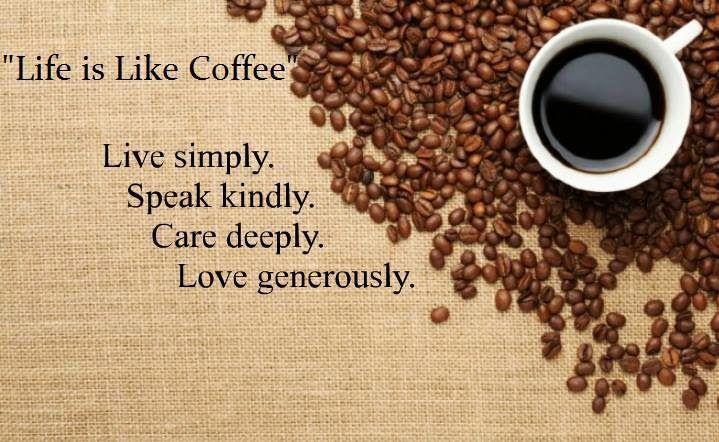 Life Is like coffee