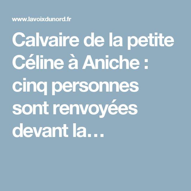 Calvaire de la petite Céline à Aniche : cinq personnes sont renvoyées devant la…