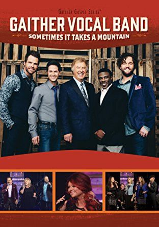 Gaither Vocal Band: Sometimes It Takes a Mountain DVD