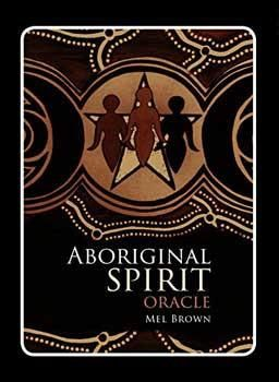 Aboriginal Spirit oracle by Mel Brown