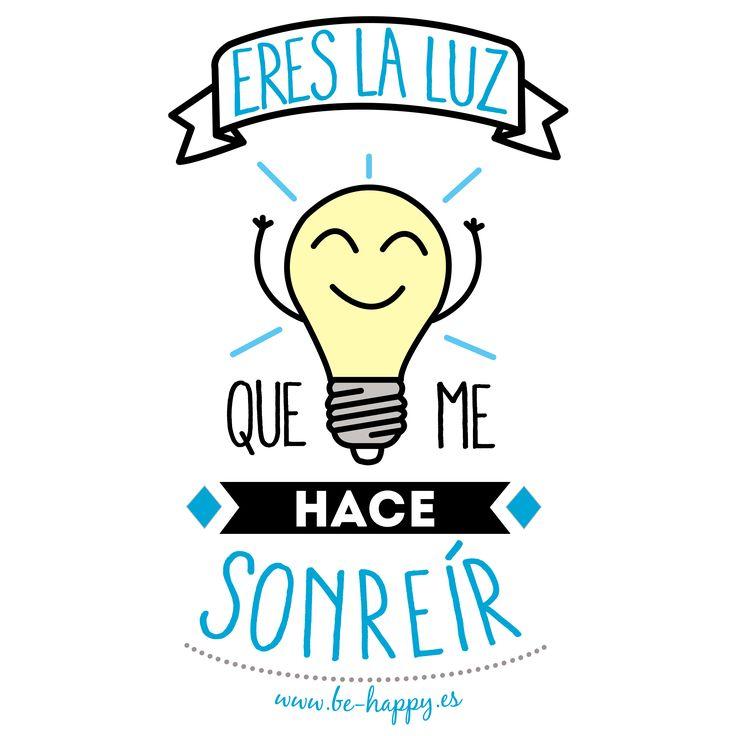 """""""Eres la luz que me hace sonreír"""". www.be-happy.es #frases #reflexiones #citas #pensamientos #laminas #illustration"""