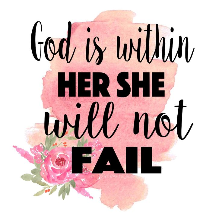 The 25+ best God is within her she will not fail ideas on Pinterest | Psalm 46 5, Bible quotes ...