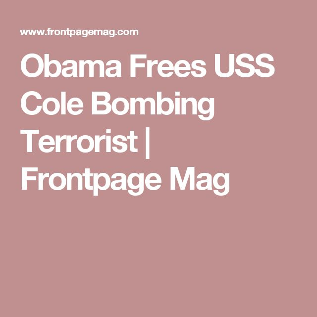 Obama Frees USS Cole Bombing Terrorist | Frontpage Mag
