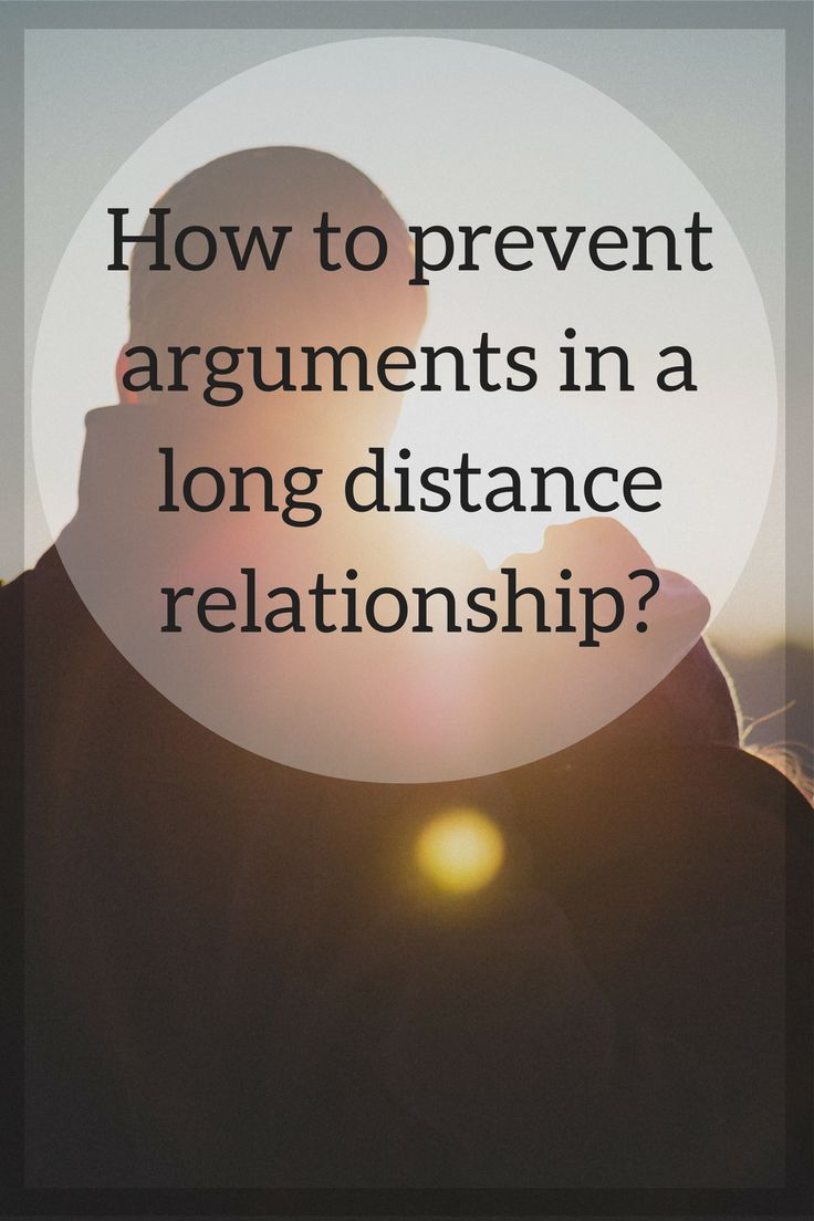 Prevent Arguments in a Long Distance Relationship Long