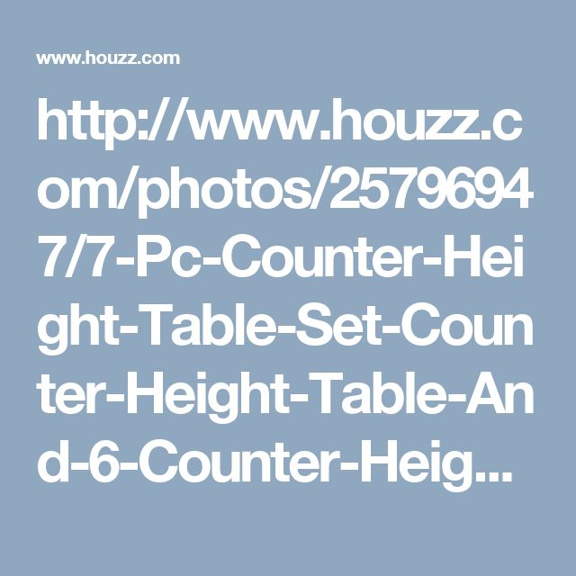 http://www.houzz.com/photos/25796947/7-Pc-Counter-Height-Table-Set-Counter-Height-Table-And-6-Counter-Height-Stool-transitional-indoor-pub-and-bistro-sets