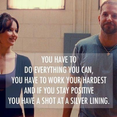 Great quote from Silver Linings Playbook.