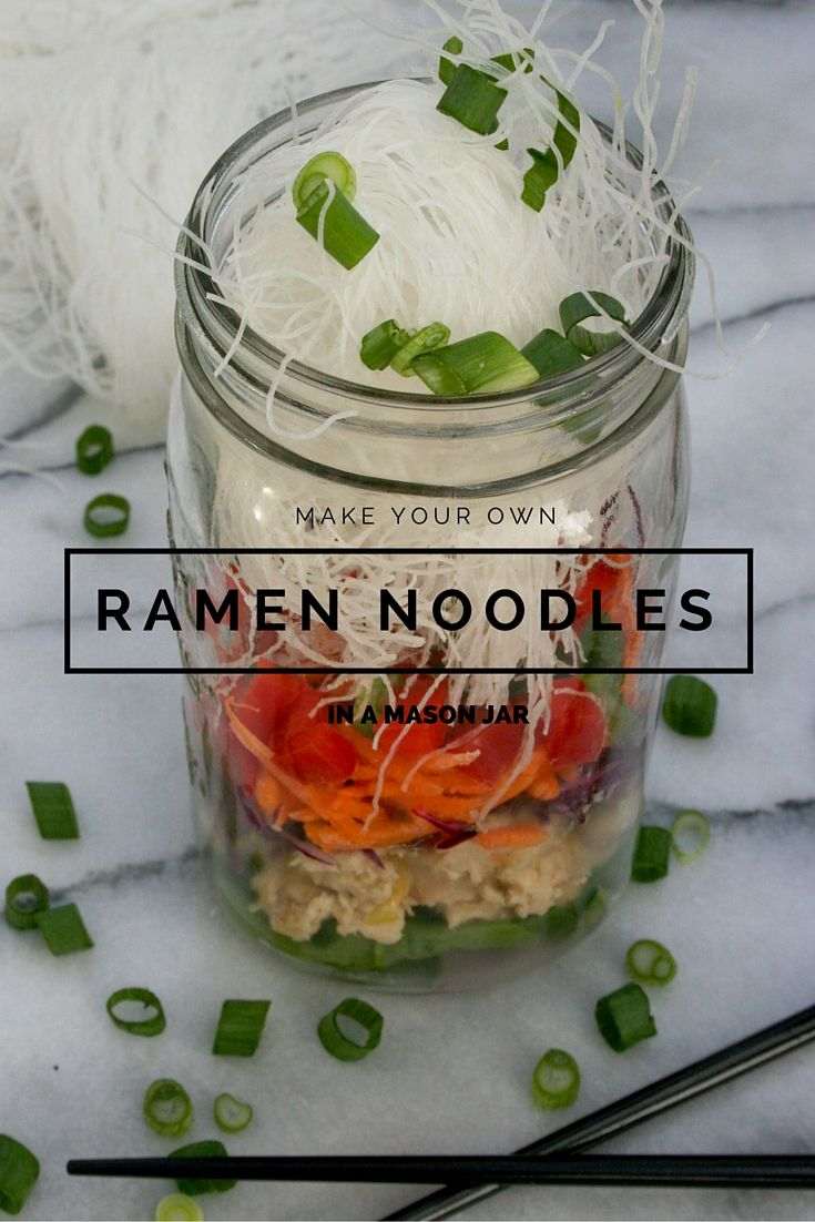 Ramen Noodles in a Mason Jar for easy on-the-go lunch at work you can meal prep the night before! — Darling be Daring
