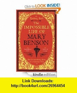 The Impossible Life of Mary Benson eBook Rodney Bolt ,   ,  , ASIN: B00838ARUY , tutorials , pdf , ebook , torrent , downloads , rapidshare , filesonic , hotfile , megaupload , fileserve