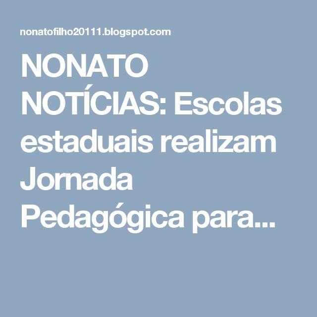 NONATO NOTÍCIAS: Escolas estaduais realizam Jornada Pedagógica para...