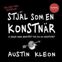 """Austin Kleons uppkäftiga kreativitetsbok """"Stjäl som en konstnär"""""""