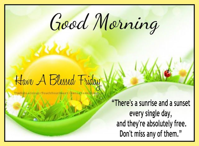 Good Morning Sunshine Quotes: 125 Best Images About Friday's Thank God/Blessings On