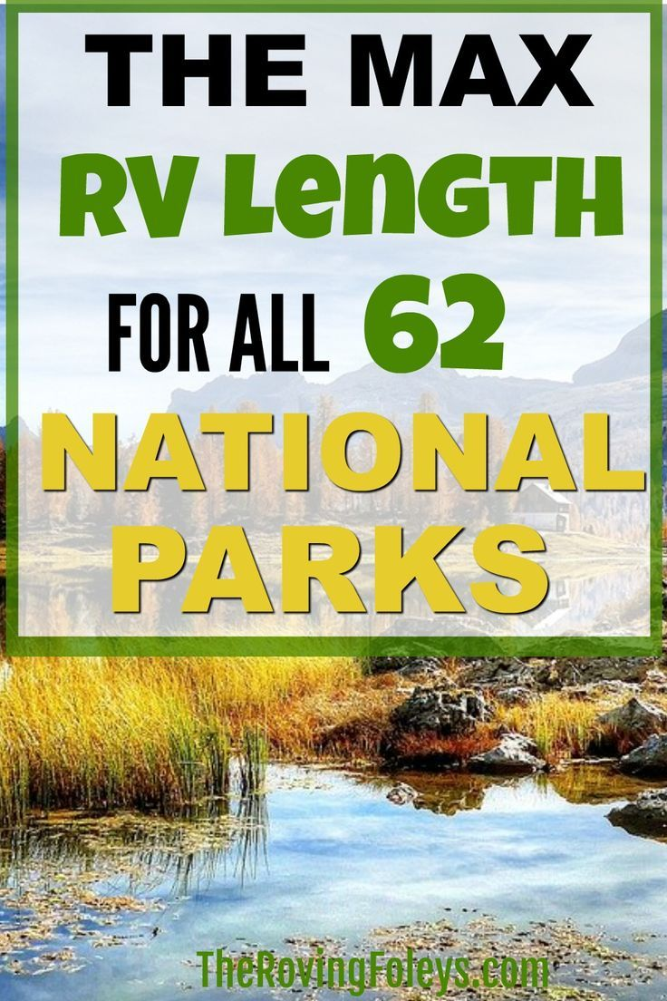 2020 Guide National Parks Rv Length Every Park The Roving Foley S In 2020 National Parks Rv Road Trip Utah National Parks
