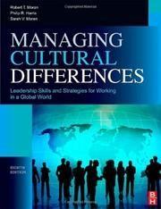 Moran, Robert T. ; Harris, Philip R. ; Moran, Sarah V.: Managing cultural differences : global leadership strategies for cross-cultural business success