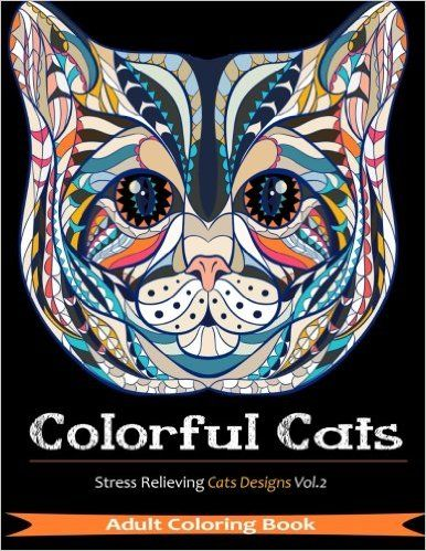 Colorful Cats Over 33 Stress Relieving To Color For Cat Lovers Volume 2