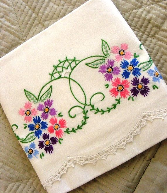 Hand embroidered pillow cases....a dying art. Mom taught me how to embroider when I was really young.