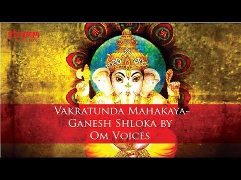 Vakratunda Mahakaya-Ganesh Shloka by Om Voices
