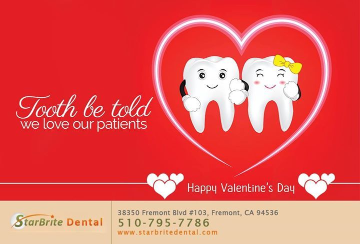 Happy Valentine S Day From Your Friends At Starbrite Dental Fremont Happy Valentine Happy Valentines Day Valentines