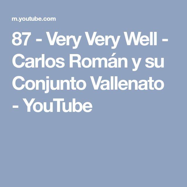 87 - Very Very Well - Carlos Román y su Conjunto Vallenato - YouTube