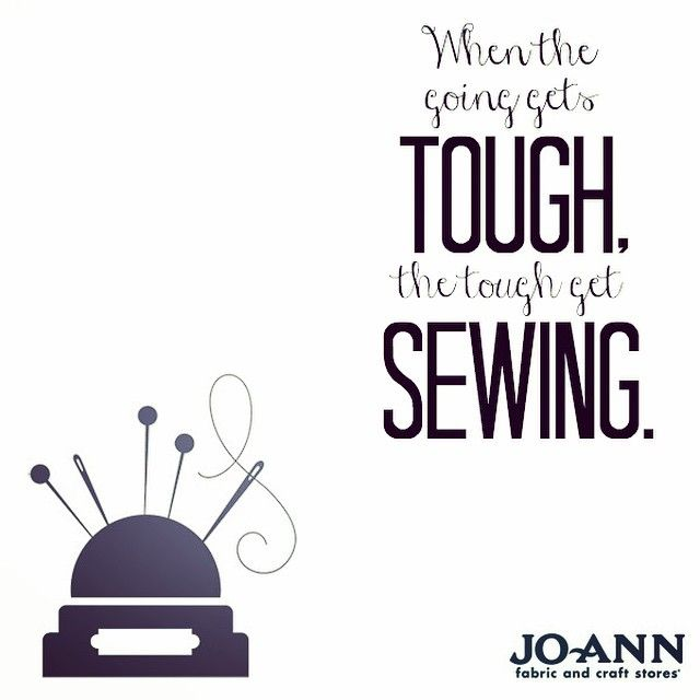 Sewing quote when the going gets tough get