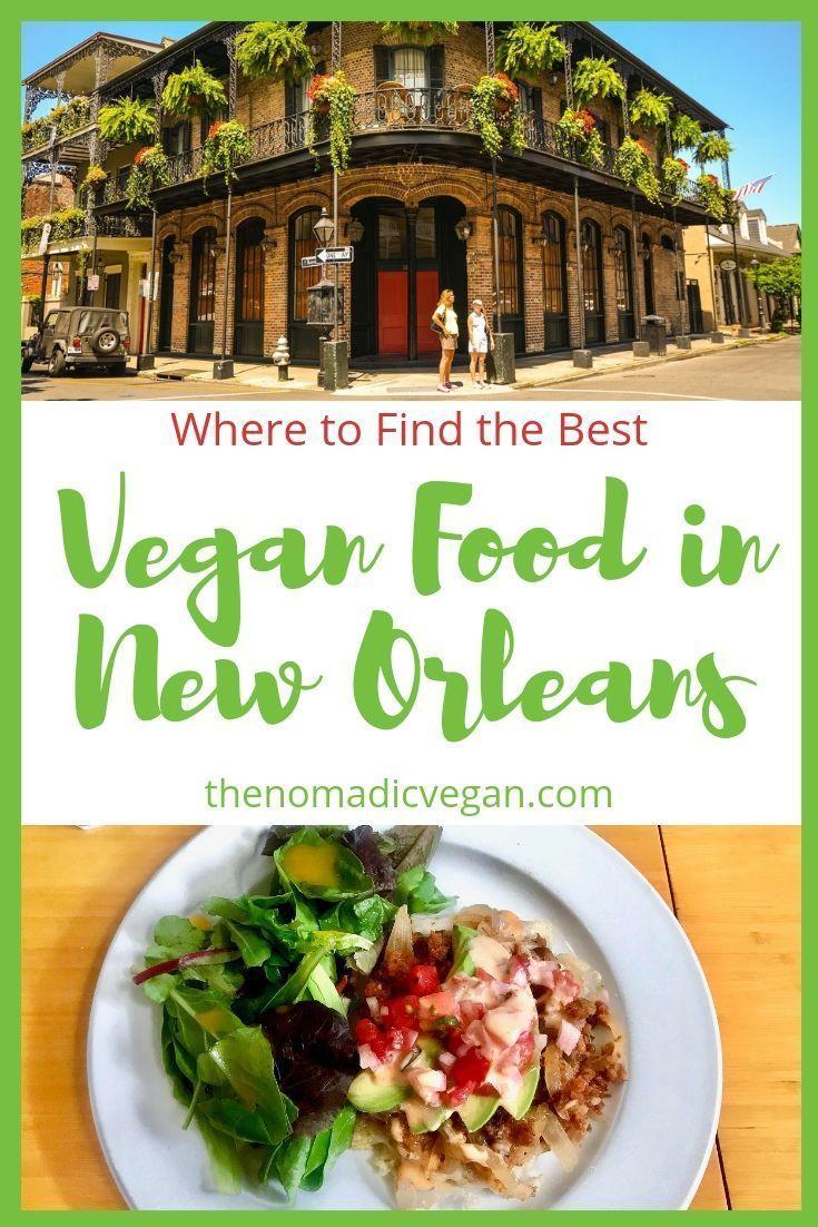 New Orleans Vegan Restaurants And Vegan Friendly Restaurants Vegan Friendly Restaurants Vegetarian Travel Vegan Restaurants