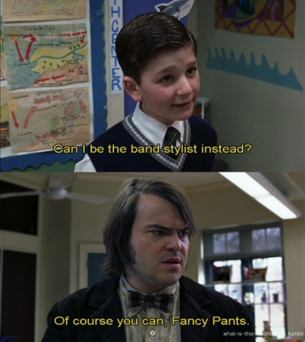School Of Rock...lol that kid was like my favorite character.
