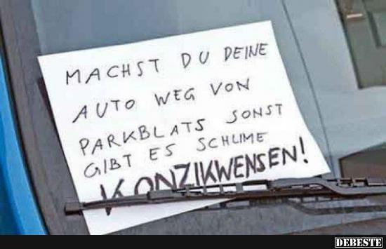 Machst du deine Auto weg von Parkblats... | Lustige Bilder, Sprüche, Witze, echt lustig                                                                                                                                                                                 Mehr