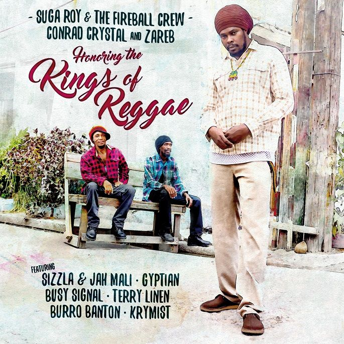 Suga Roy & The Fireball Crew (Zareb & Conrad Crystal) - Honoring the Kings of Reggae (Album Preview)  #BurroBanton #BurroBanton #BusySignal #BusySignal #conradcrystal #FireBallRecords #Gyptian #Gyptian #HonoringtheKingsofReggae #JahMali #JahMali #Krymist #Krymist #Sizzla #SizzlaKalonji #sugaroy #SugaRoy #SugaRoy&TheFireballCrew #TerryLinen #TerryLinen #TheFireballCrew #TheFireballCrew #vpalmusic #zareb