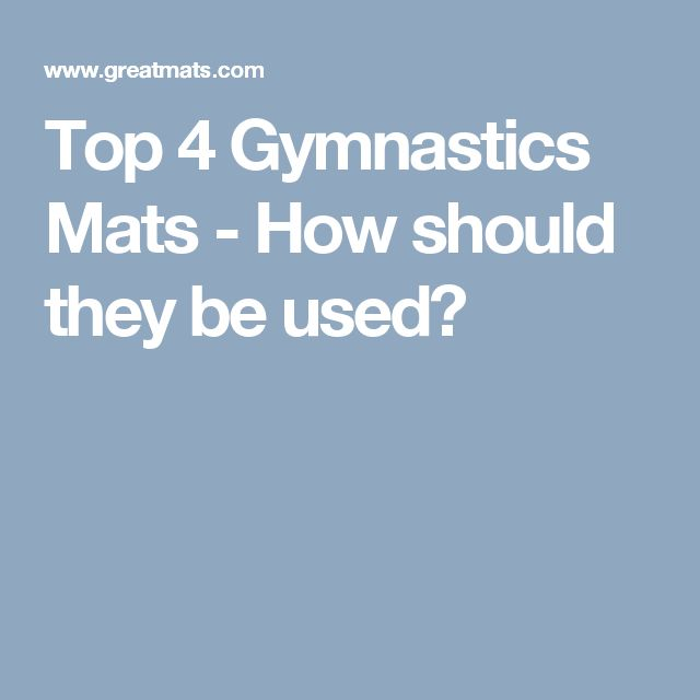 Top 4 Gymnastics Mats - How should they be used?