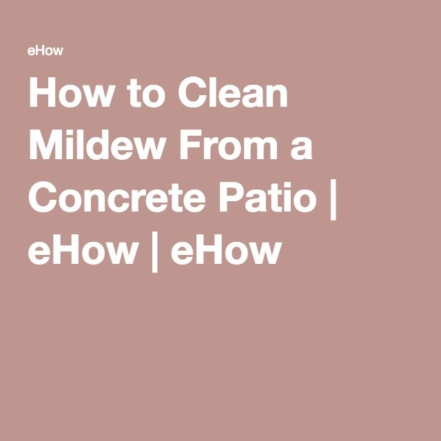 How to clean mold patio removing mold and mildew from a for How to get concrete clean