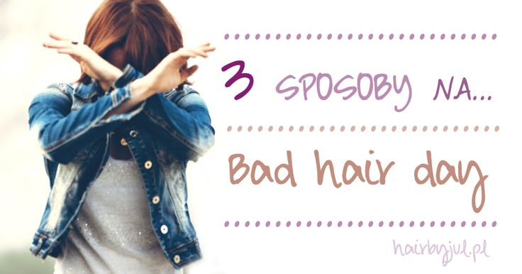 3 sposoby na... BAD HAIR DAY #badhairday #triki #porady #blog #włosy