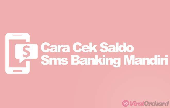 9 Cara Cek Saldo Sms Banking Mandiri Lewat Sms Pengetahuan Cek