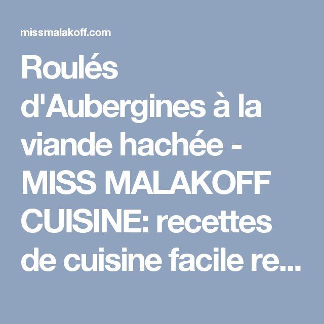 Roulés d'Aubergines à la viande hachée - MISS MALAKOFF CUISINE: recettes de cuisine facile recette Marocaine,recette Française,Recette Algerienne