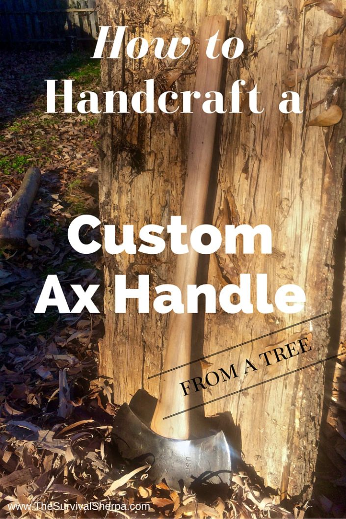 How to Handcraft a Custom Ax Handle from a Tree - TheSurvivalSherpa.com