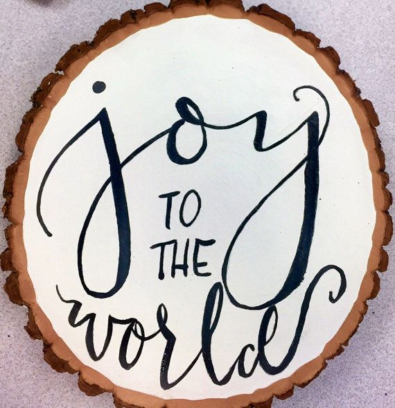 Joy To The World Calligraphy Quote Thick Wood Slice - Large Basswood Round