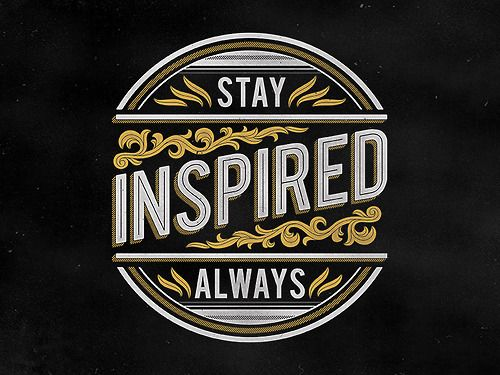 Stay inspired always -Tumblr