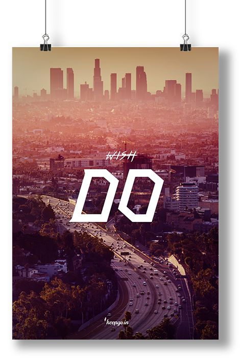 Motivation: Don't wish, DO! www.keepgo.in #poster #motivation #sucess #noexcuses #keepgoin