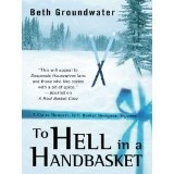 To Hell in a Handbasket (Claire Hanover Gift Basket Designer Mystery) (Hardcover)By Beth Groundwater