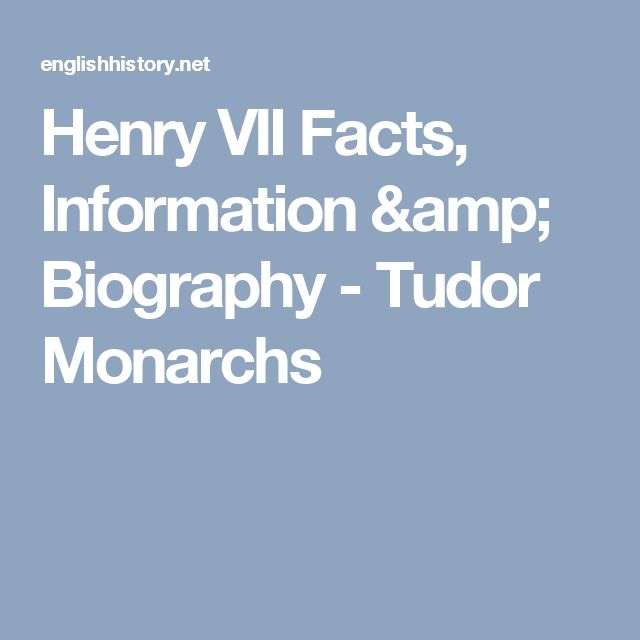 Henry VII Facts, Information & Biography - Tudor Monarchs