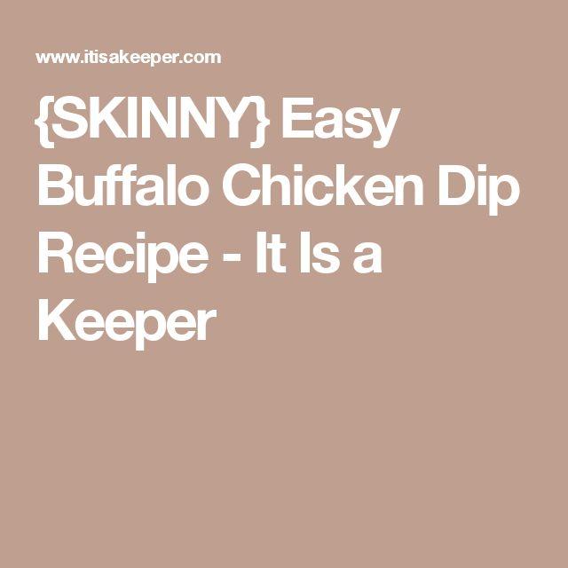 {SKINNY} Easy Buffalo Chicken Dip Recipe - It Is a Keeper